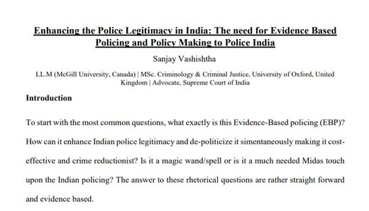 Enhancing the Police Legitimacy in India: The need for Evidence Based Policing and Policy Making to Police India